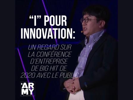 """""""I"""" pour innovation : un regard sur la conférence d'entreprise de Big Hit de 2020 avec le public"""