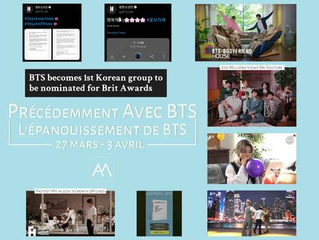 Précédemment Avec BTS : L'épanouissement de BTS 27 mars - 3 avril