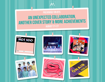 Previously on BTS: An Unexpected Collaboration, Some New Releases and More Achievements-August 21-27