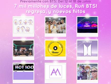 Previamente con BTS: 7 mil millones de luces, Run BTS! regresa, y nuevos hitos Del 12 al 18 de junio