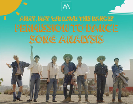 ARMY, MAY WE HAVE THIS DANCE? PERMISSION TO DANCE SONG ANALYSIS