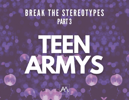 BREAK THE STEREOTYPES - PART 3 TEEN ARMYS