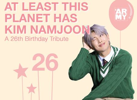 At Least This Planet Has Kim Namjoon – A 26th Birthday Tribute