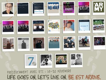 Précédemment Avec BTS : 14-20 novembre Life Goes On, Let's Live On. BE est arrivé.