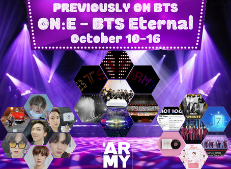 PREVIOUSLY ON BANGTAN ON:E - BTS Eternal October 10-16