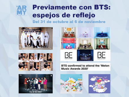 Previamente con BTS: espejos de reflejo Del 31 de octubre al 6 de noviembre