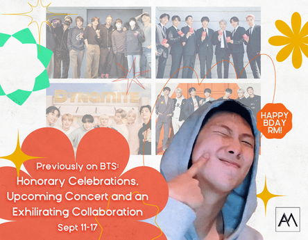 Previously on BTS: Honorary Celebrations, Upcoming Concert and an Exhilarating Collaboration Sept-11