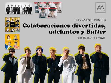 Previamente con BTS: Colaboraciones divertidas, adelantos y Butterdel 15 al 21 de mayo
