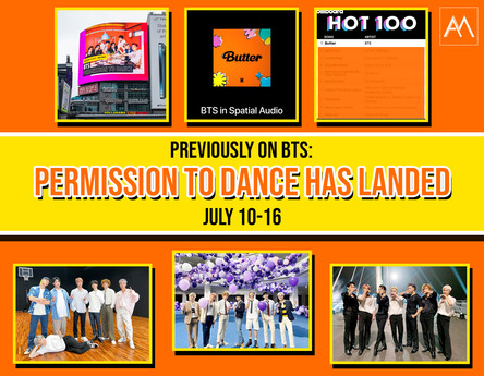Previously on BTS: Permission To Dance Has Landed July 10-16