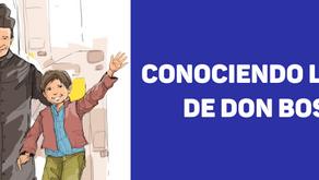 CONOCIENDO LA VIDA DE DON BOSCO