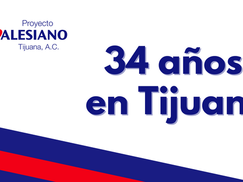 34 años de Proyecto Salesiano Tijuana con Fe, Esperanza y Caridad.