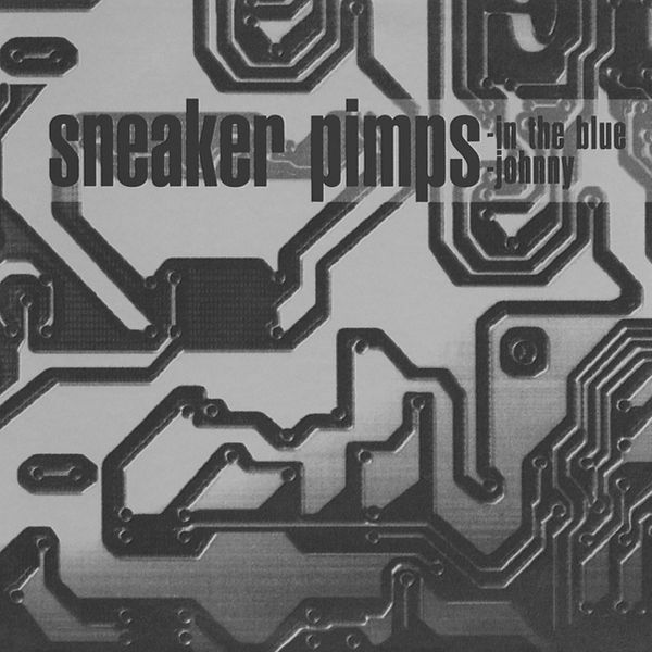 Sneaker Pimps In The Blue/Johnny Sampler