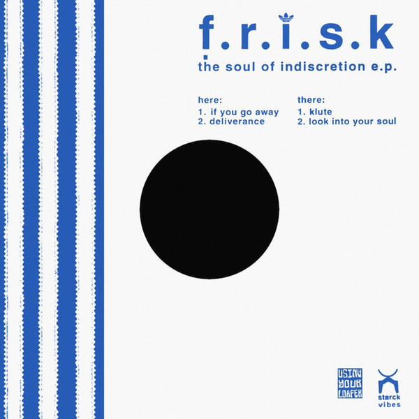 F.R.I.S.K. The Soul Of Indescretion E.P.