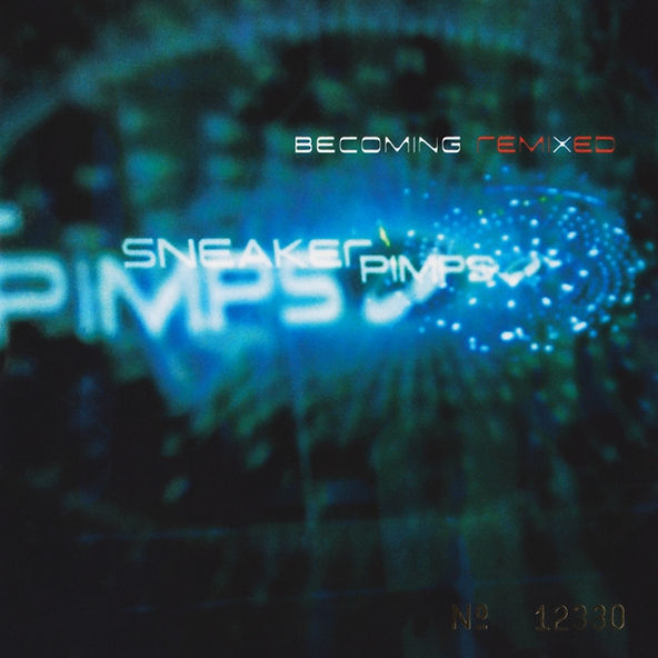 Sneaker Pimps Becoming RemiXed