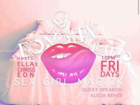 EON RADIO presents Sex Girl Magick Friday's hosted by Ella x Chriss Eon