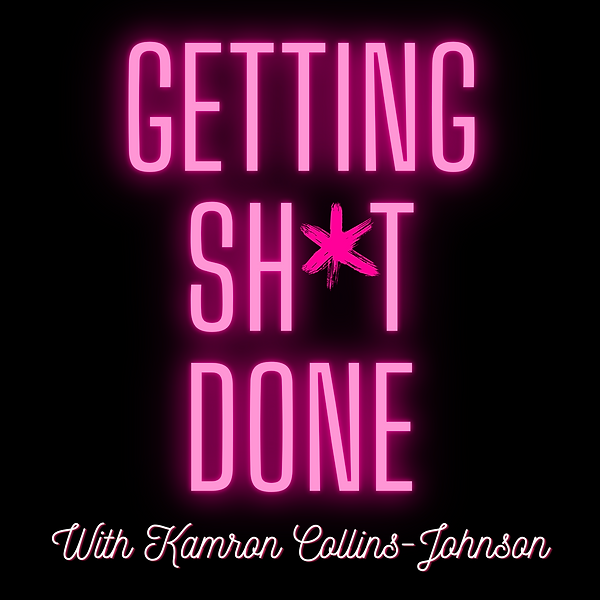 Getting Shit Done Podcast Cover (1).png