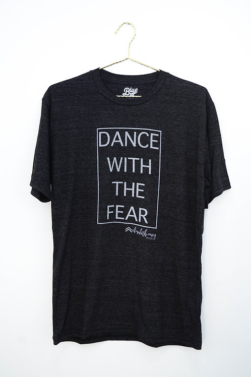Dance with the Fear Unisex Tee