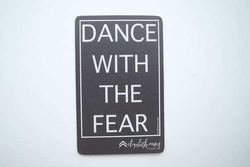 Dance with the Fear Sticker