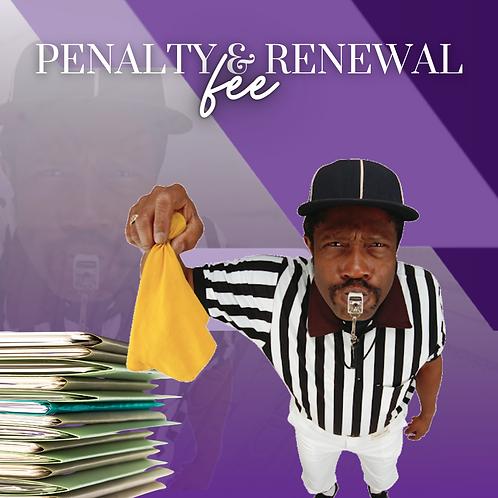 Penalty + Renewal Fee