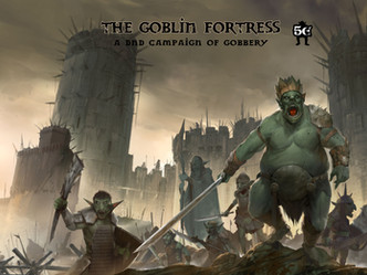 The Goblin Fortress PDF is now available for patrons!
