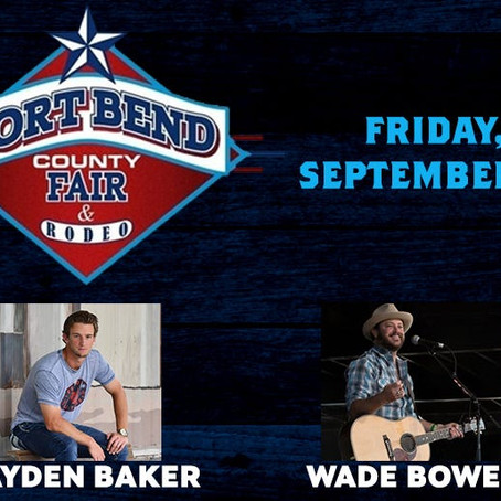 HAYDEN BAKER TO JOIN WADE BOWEN AT THE FORT BEND COUNTY FAIR