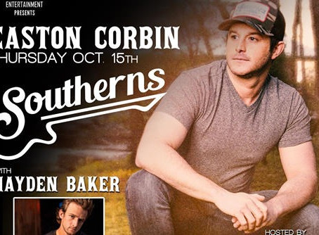 HAYDEN BAKER TO OPEN FOR EASTON CORBIN AT SOUTHERNS