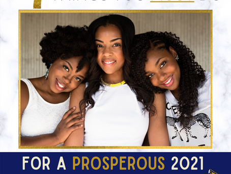 7 Things You Must Do For A Prosperous 2021 (and beyond!)