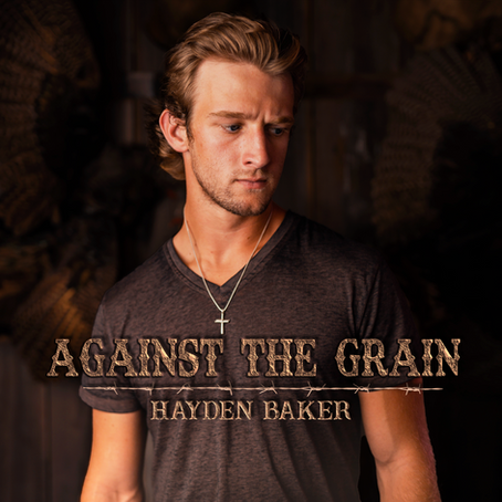 "HAYDEN BAKER TO RELEASE NEW ALBUM, ""AGAINST THE GRAIN,"" NOVEMBER 13TH"