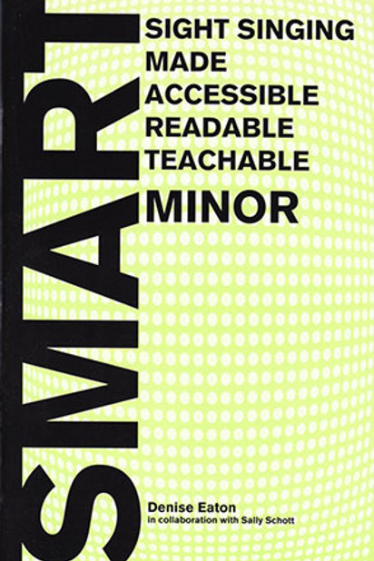 Sight Singing Made Accessible, Readable, Teachable-Minor
