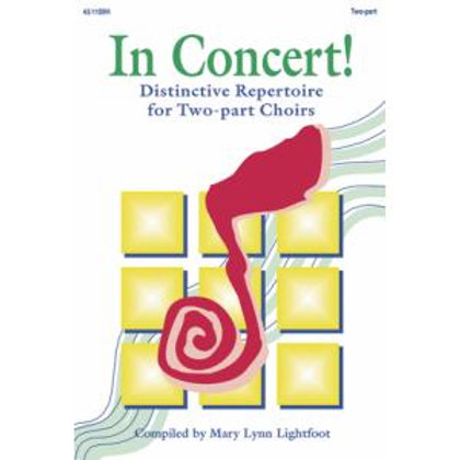 In Concert! for Two-Part Choirs