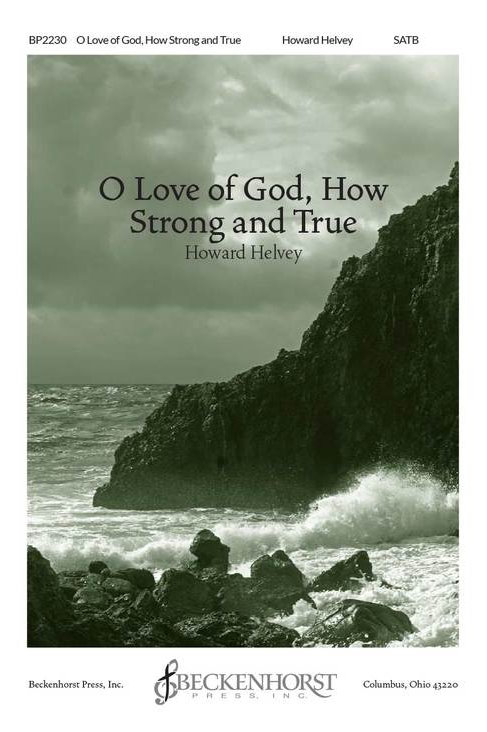 O Love of God, How Strong and True