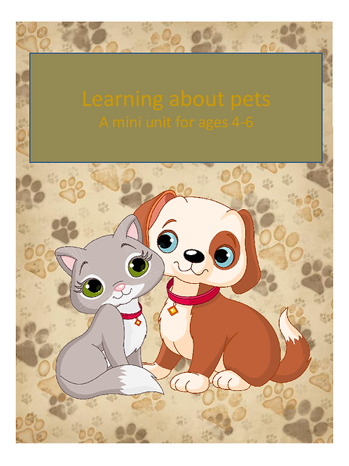 Learning about Pets - a mini unit for ages 4-6