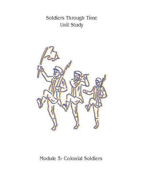 Soldiers Through Time: Module 5: Colonial Soldiers