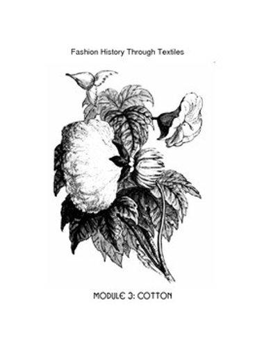 Fashion History Through Textiles - Module 3 - Cotton