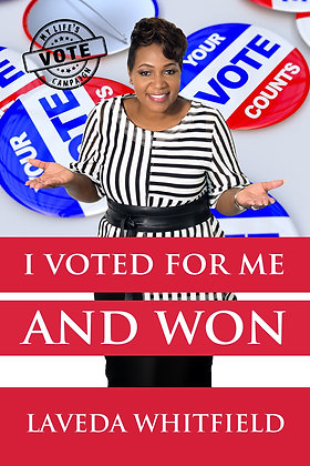 I Voted For Me And Won