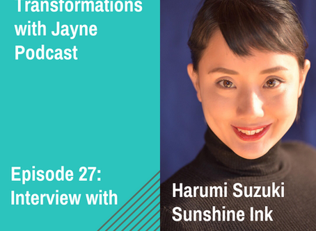 Episode 27:Interview with Harumi Suzuki; Making the most of your life, where ever you live