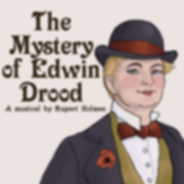 The Mystery of Edwin Drood: A musical by Rupert Holmes