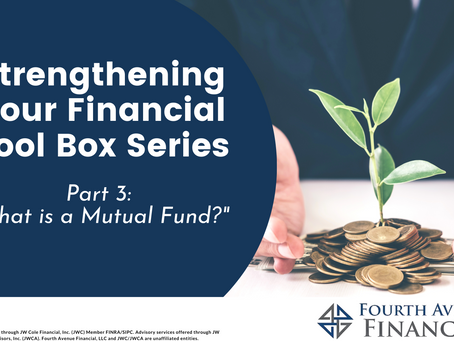 Strengthening Your Financial Toolbox Series: What is a Mutual Fund?