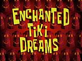 Enchanted_Tiki_Dreams_title_card.png