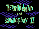 Mermaid_Man_and_Barnacle_Boy_V_title_car