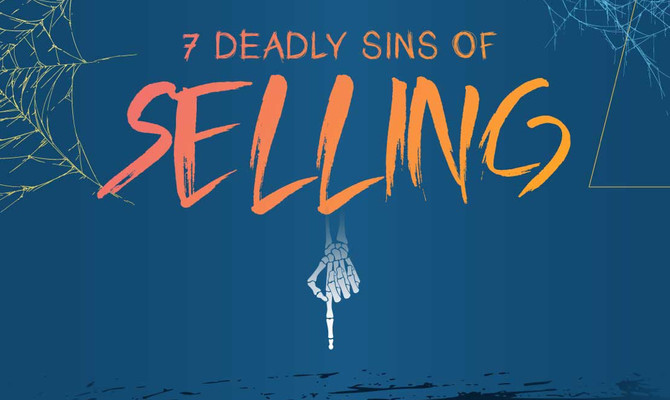 The 7 Deadly Sales Sins!