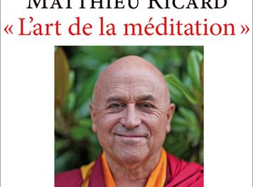 Matthieu Ricard : « L'Art de la méditation »