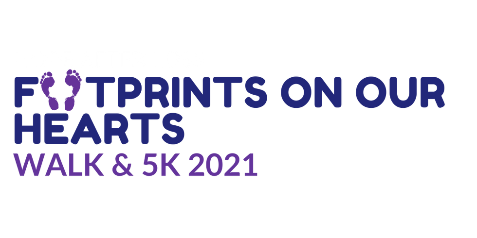 2021 Footprints On Our Hearts Walk & 5K