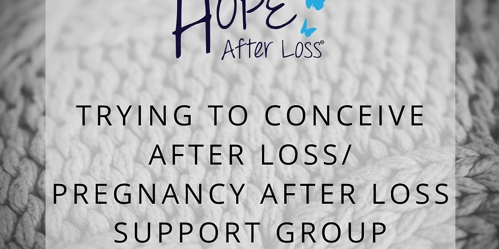 Virtual Group Session: Trying to Conceive/Pregnancy After Loss 5/20/21