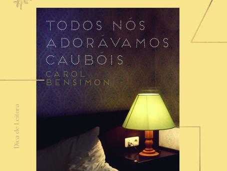 Discussão: Dica Literária - Todos nós adorávamos caubóis de Carol Bensimon