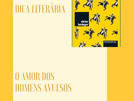 Discussão: Dica Literária - O Amor dos Homens Avulsos de Victor Heringer
