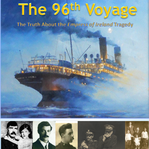 96th Voyage/The Truth about the Empress of Ireland Tragedy