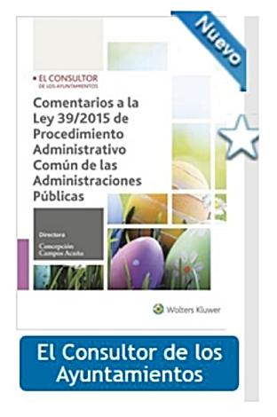 Comentarios a la Ley 39/2015 de Procedimiento Administrativo Común de las Administraciones Públicas