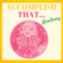 Podcast Cover_ Accomplish That.png