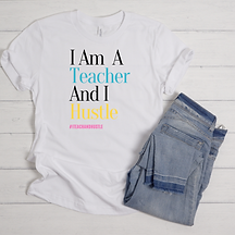 Teacher and I Hustle